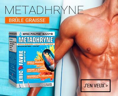 Metadhryne Bruleur de graisses