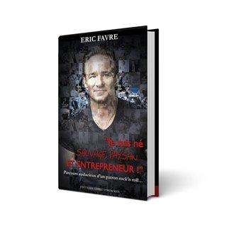Livre Je Suis Né Sauvage, Paysan Et Entrepreneur - Version anglaise